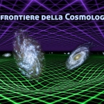 Le Frontiere della Cosmologia